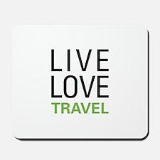Live Love Travel Mousepad