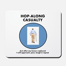 Hopalong Casualty till Knee Replacement Mousepad