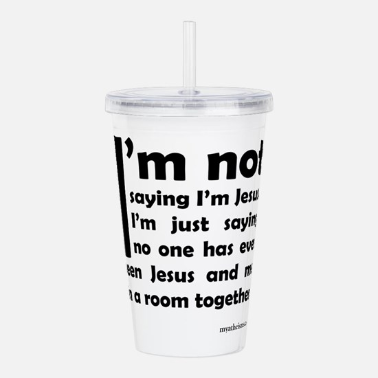 Cute Atheist quotes Acrylic Double-wall Tumbler
