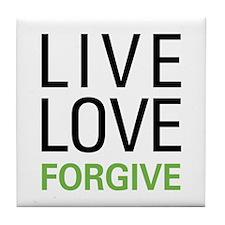 Live Love Forgive Tile Coaster