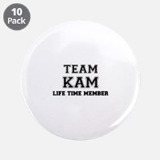 """Team KAM, life time member 3.5"""" Button (10 pack)"""