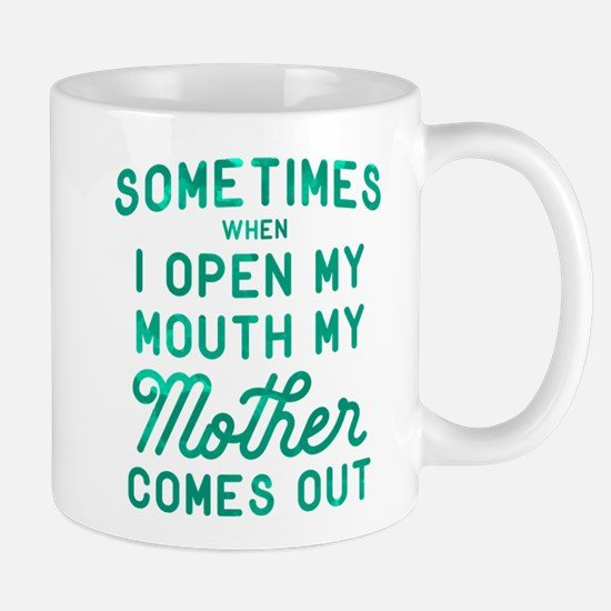 Sometimes When I Open My Mouth Green Mug