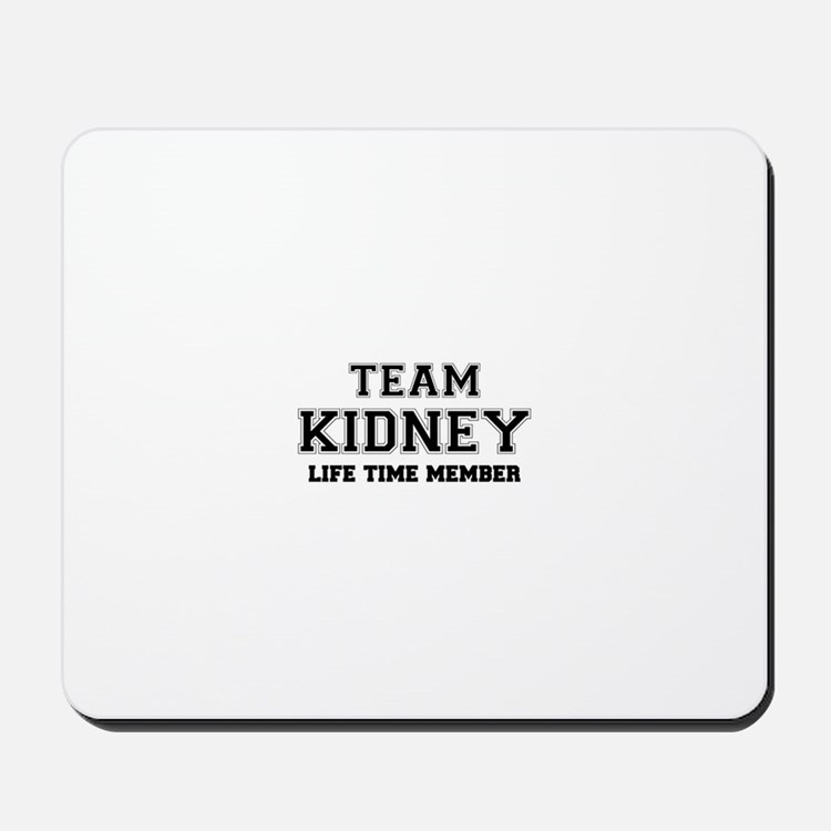 Team KIDNEY, life time member Mousepad