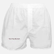 """""""Don't Taze Me, Bro!"""" Boxer Shorts"""
