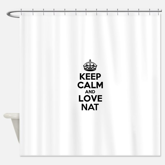 Keep Calm and Love NAT Shower Curtain