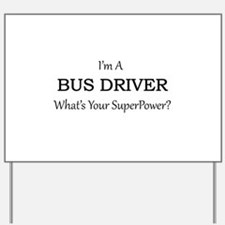 Bus Driver Yard Sign