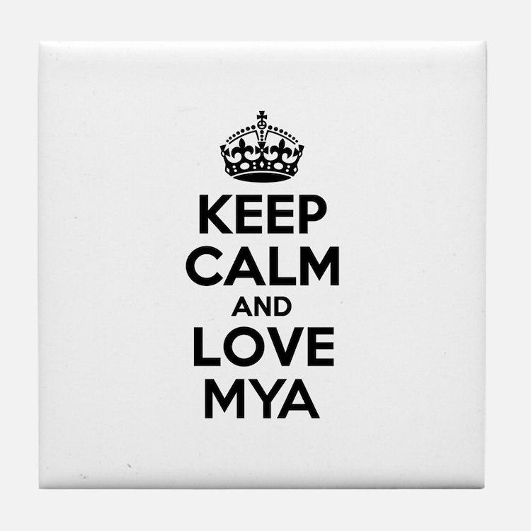 Keep Calm and Love MYA Tile Coaster