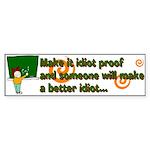 Idiot Proof Bumper Sticker