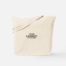 Team LAMBERT, life time member Tote Bag