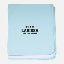 Team LARISSA, life time member baby blanket