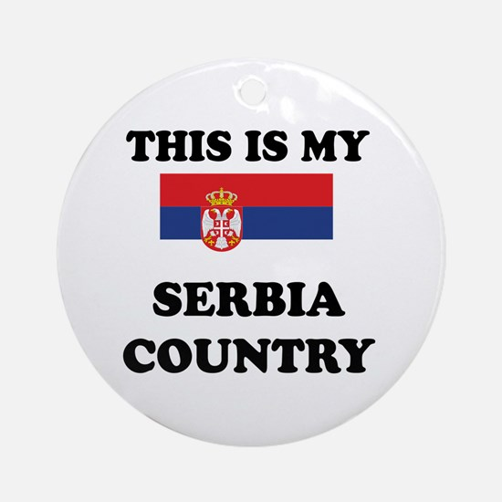 This Is My Serbia Country Round Ornament