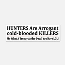 Hunters Are Cold-Blooded Killers Car Magnet 10 X 3