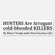 Hunters Are Cold-Blooded Killers - Bumper Bumper Bumper Sticker