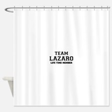 Team LAZARO, life time member Shower Curtain