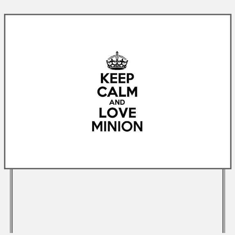 Keep Calm and Love MINION Yard Sign