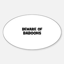beware of baboons Oval Decal