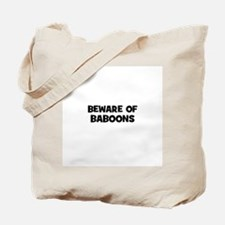 beware of baboons Tote Bag