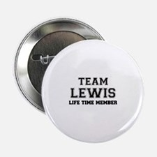 """Team LEWIS, life time member 2.25"""" Button"""