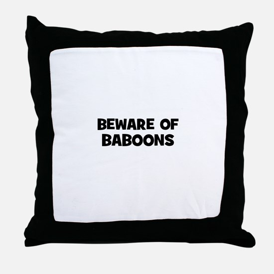 beware of baboons Throw Pillow
