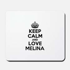 Keep Calm and Love MELINA Mousepad