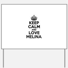 Keep Calm and Love MELINA Yard Sign