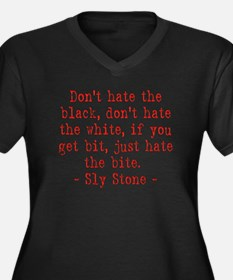 Don't hate the black, don't hate Plus Size T-Shirt
