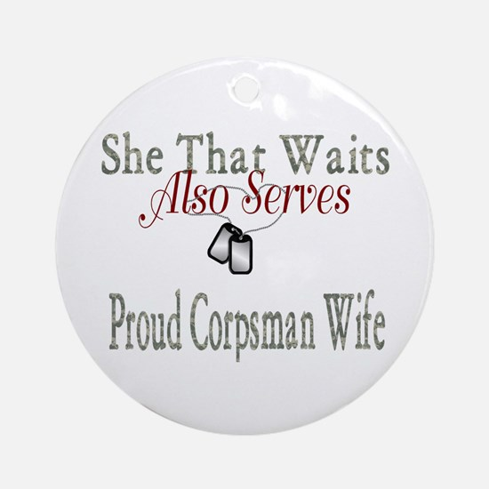 proud corpsman wife Ornament (Round)