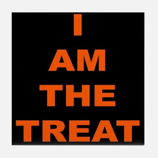 I AM THE TREAT (BLK) Tile Coaster