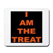 I AM THE TREAT (BLK) Mousepad