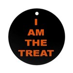 I AM THE TREAT (BLK) Ornament (Round)