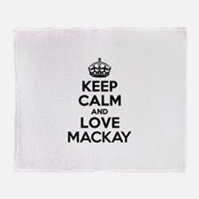 Keep Calm and Love MACKAY Throw Blanket