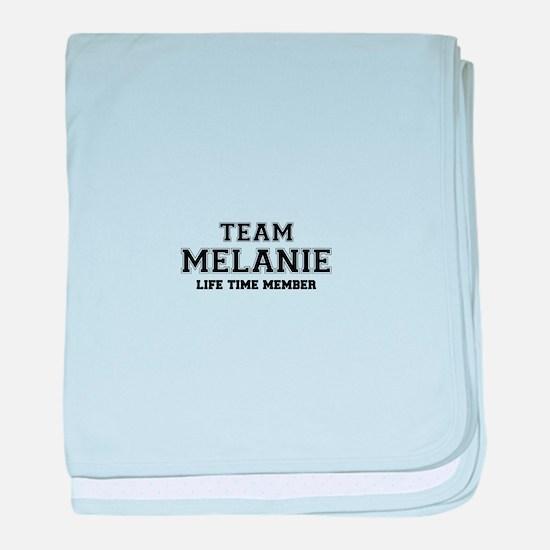 Team MELANIE, life time member baby blanket