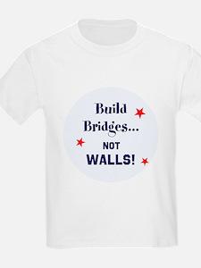 Build Bridges, not walls T-Shirt