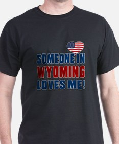 Someone In Wyoming Loves Me T-Shirt