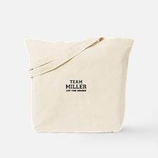 Team MILLER, life time member Tote Bag