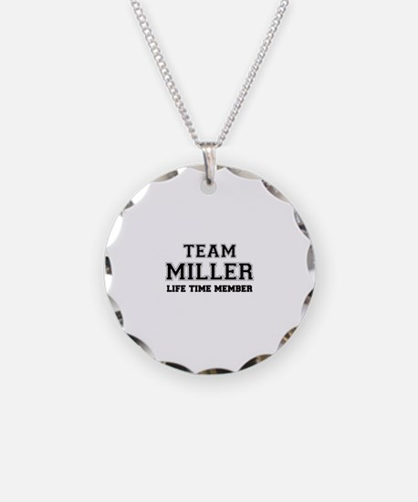 Team MILLER, life time membe Necklace