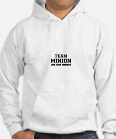 Team MINION, life time member Hoodie Sweatshirt
