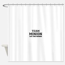 Team MINION, life time member Shower Curtain