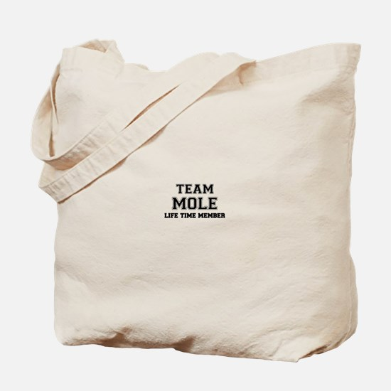 Team MOLE, life time member Tote Bag
