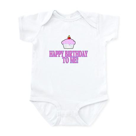 HAPPY BIRTHDAY TO ME! Infant Bodysuit