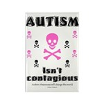 Autism isn't contagious Rectangle Magnet