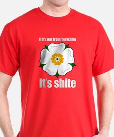 If it's not from Yorkshire it T-Shirt