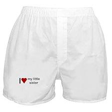 I love my little sister Boxer Shorts