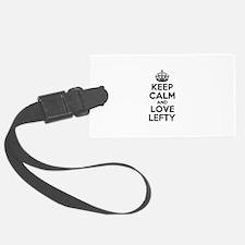 Keep Calm and Love LEFTY Luggage Tag