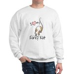 I Love My Fancy Rat Sweatshirt