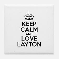 Keep Calm and Love LAYTON Tile Coaster
