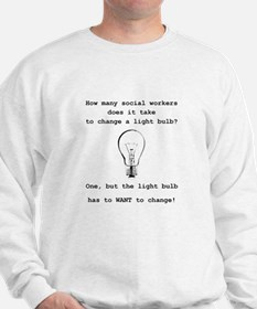 Social Work Light Bulb Joke Sweatshirt