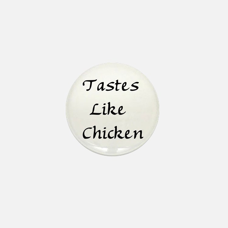 Tastes Like Chicken Mini Button