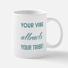 YOUR VIBE... Mugs