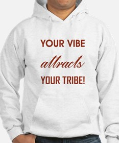 YOUR VIBE... Hoodie